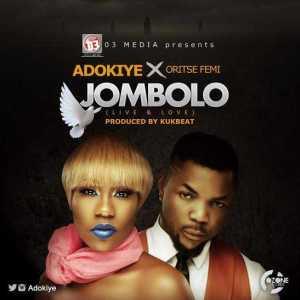 Adokiye - Jombolo Ft. Oritse Femi (Prod. KukBeatz)